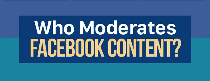 Who moderates FB content