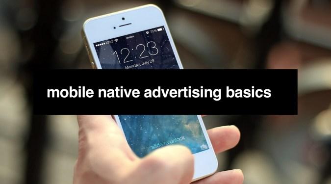 Mobile Native Advertising Basics