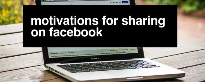 Motivations for Sharing on Facebook Cover