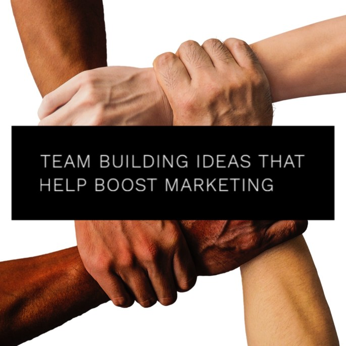 Team Building Ideas That Help Boost Marketing