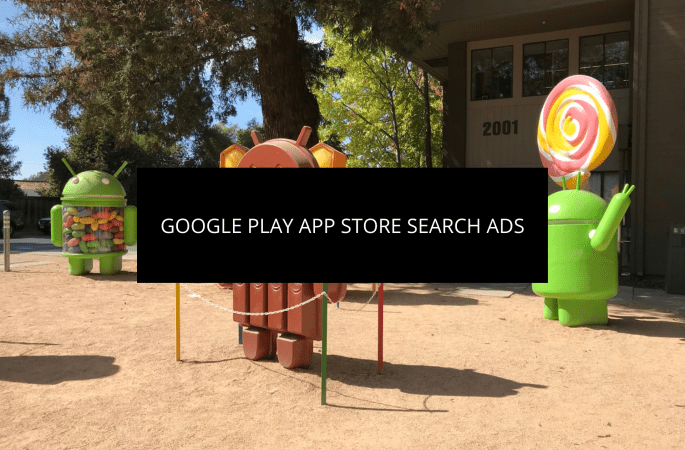 Inside Secrets on How to Take Advantage of Google Play App Store Search Ads