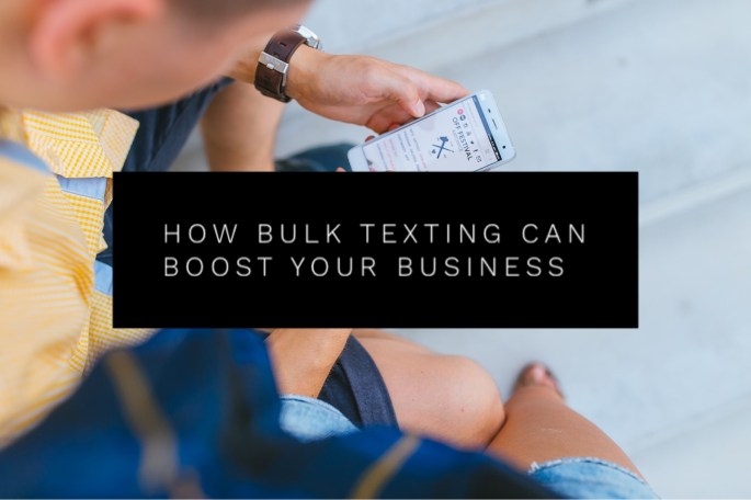 How Bulk Texting Can Boost Your Business
