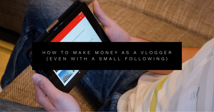 how to make money as a vlogger