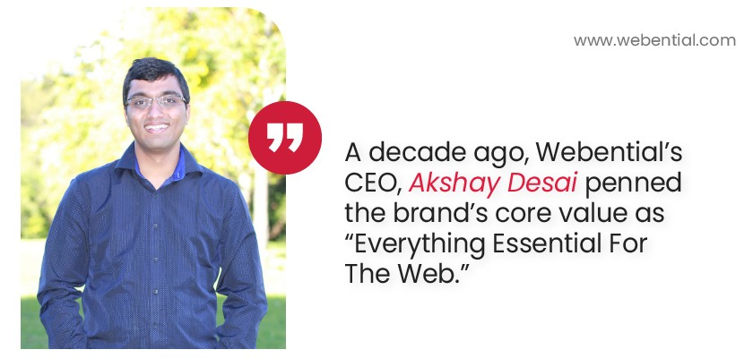 akshay-desai-webential-penned-the-brands-core-value-as-everything-essential-for-the-web