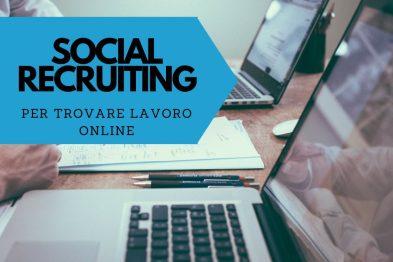 trova lavoro con il social recruiting