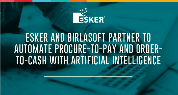 Esker and Birlasoft Partner to Automate Procure-to-Pay and Order-to-Cash using AI