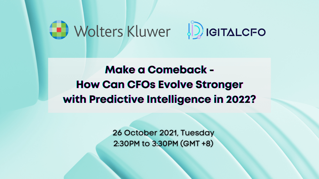 Webinar: Make a Comeback – How Can CFOs Evolve Stronger with Predictive Intelligence in 2022?  | 26 OCT 2021