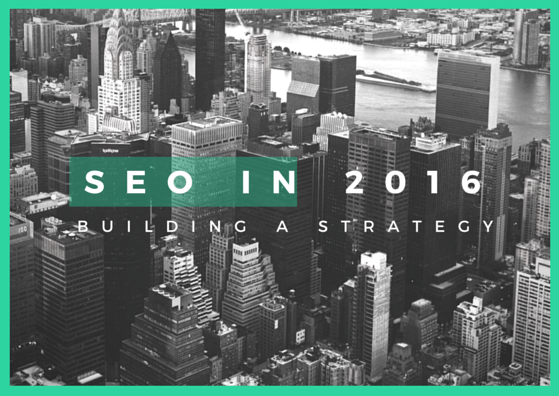 SEO in 2016 Changes and Strategies DigitalDefynd