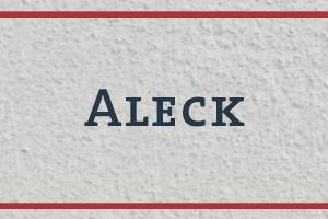 The Naming Project: Aleck (Ellick)