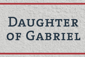 The Naming Project: Daughter of Gabriel