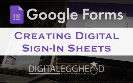 Google Forms Tips - Header - Digital Sign In Sheet