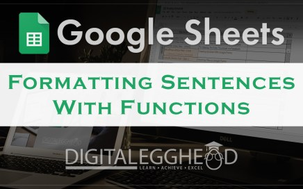 Google Sheets Tips - Header - Format Proper Sentences