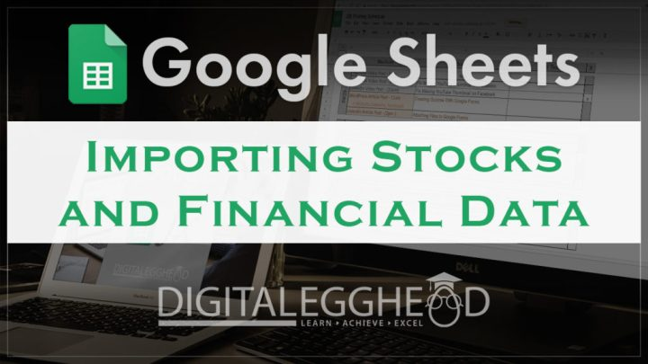Google Sheets Tips - Header - Import Stocks and Financial Data