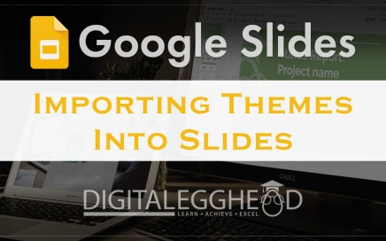 Google Slides Tips - Header - Import Theme