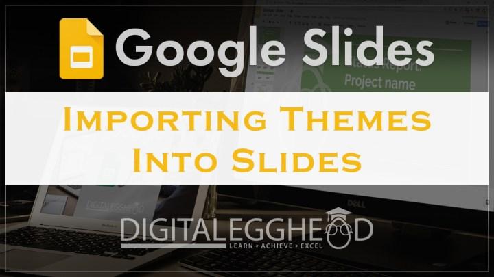 Google Slides Tips - Header - Import Theme