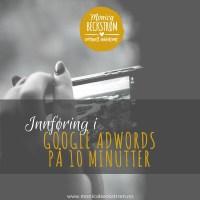 Innføring i Google Adwords  - på 10 minutter!