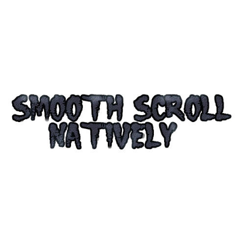Smooth Scroll in native javascript, css