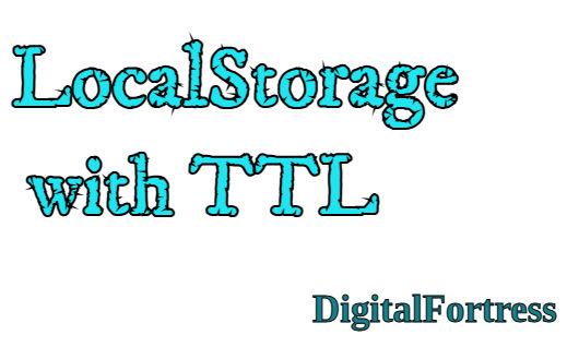 Localstorage with TTL