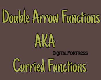Double Arrow Functions