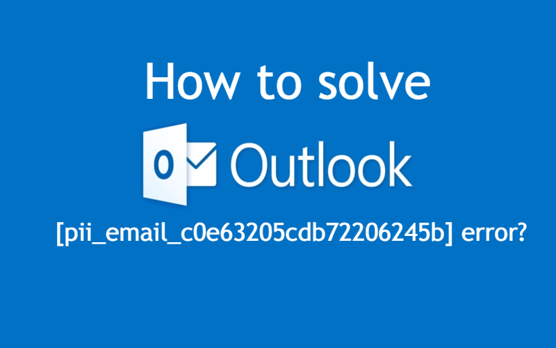 How to solve [pii_email_c0e63205cdb72206245b] error?