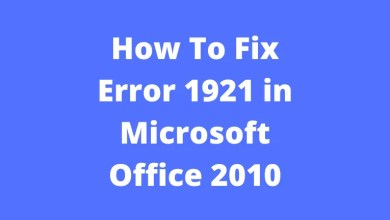 How To Fix Error 1921 in Microsoft Office 2010