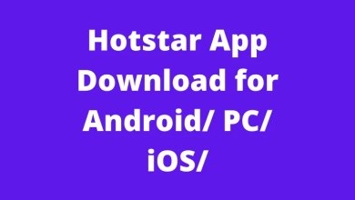 Hotstar App Download for Android/ PC/ iOS/