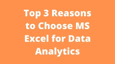 Top 3 Reasons to Choose MS Excel for Data Analytics