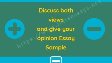 discuss both views and give your opinion -IELTS Essays