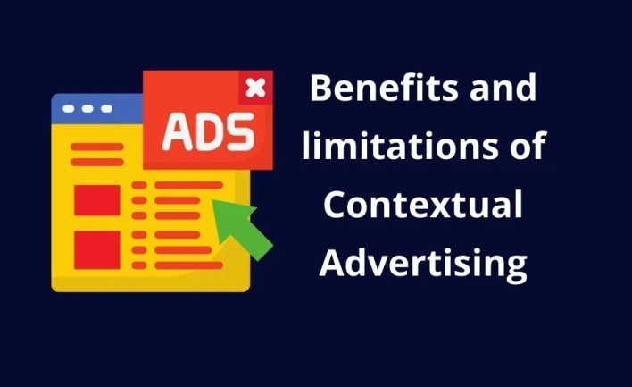 Benefits and limitations of Contextual Advertising