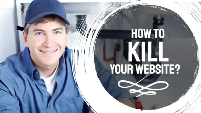 how to kill your website