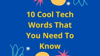 10 Cool Tech Words That You Need To Know