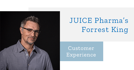 Article: The Mandate for Designing Around the Customer Experience with JUICE Pharma's Forrest King - Aug 2019