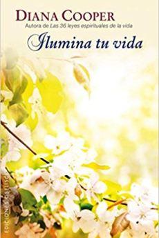 Ilumina tu vida - Diana Cooper