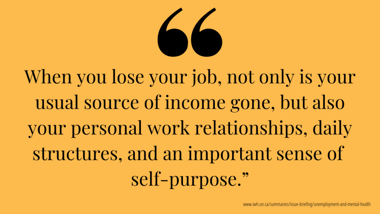 When you lose your job, not only is your usual source of income gone, but also your personal work relationships, daily structures, and an important sense of self-purpose.