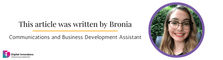 This article was written by Bronia - Communications and Business Development Assistant