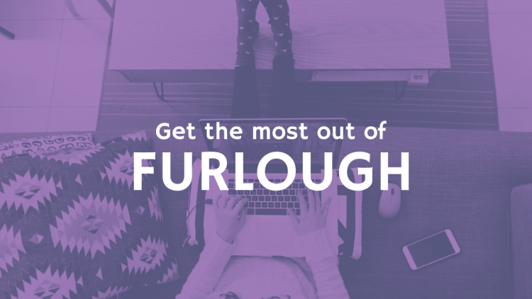 Get the most out of furlough