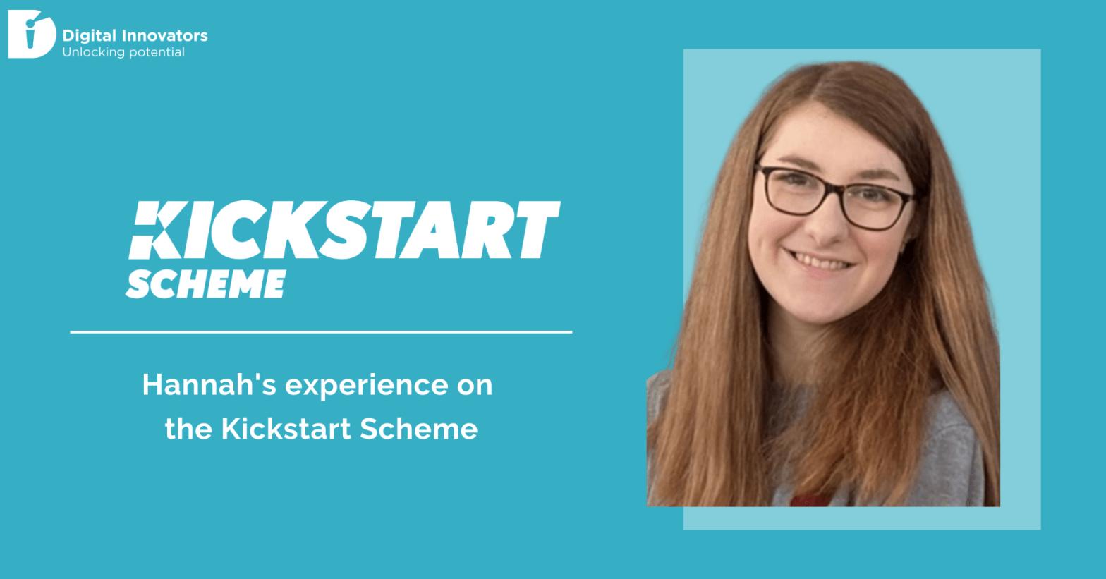 Kickstart Scheme - Hannah's experience on the Kickstart Scheme