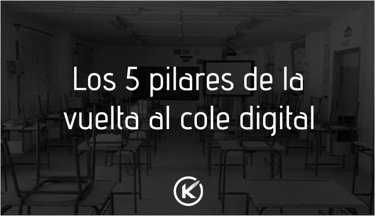 Los 5 pilares de la vuelta al cole digital