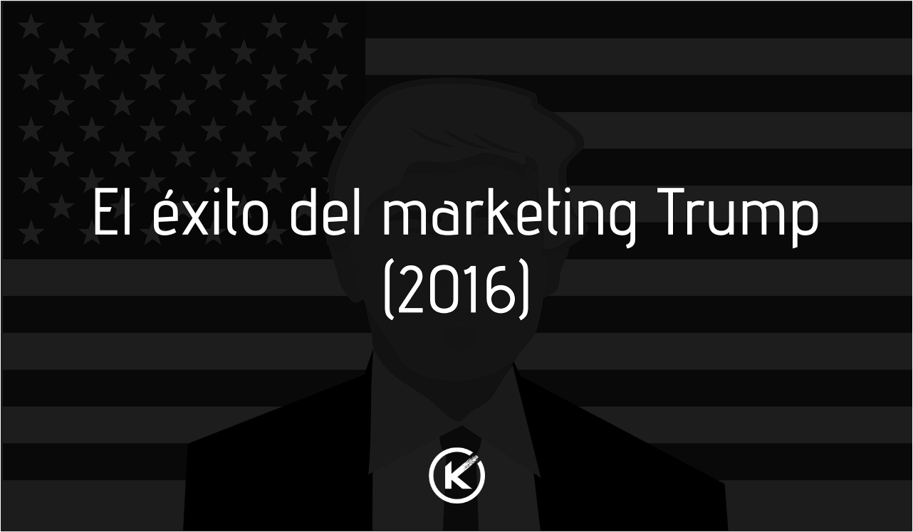 "El éxito del marketing ""Trump"" – 2016"