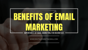 Benefits of Email Marketing For Small Businesses (Why it is Important)