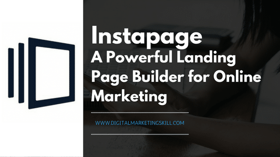 Instapage Review _ A Powerful Landing Page Builder for Online Marketing