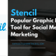 Stencil Review _ Popular Graphic Design Tool for Social Media Marketing