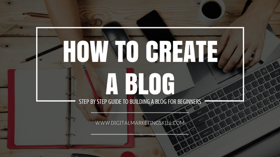 How to Start & Create a Blog (Step by Step Beginners Guide)