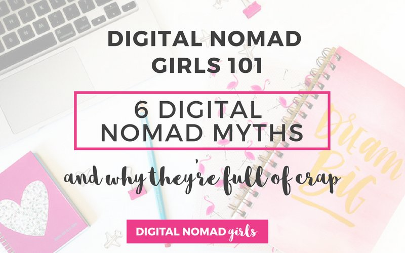 6 Digital Nomad Myths and Why They're Full of Crap