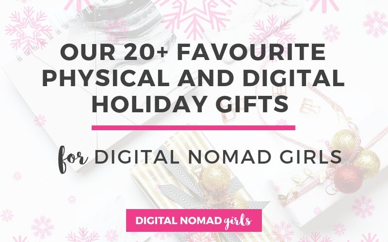 20+ Physical and Digital Holiday Gift Ideas For Digital Nomad Girls