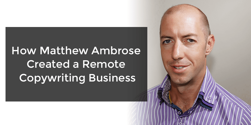 DNQ Ep. 12: How Matt Ambrose Created a Remote Copywriting Business