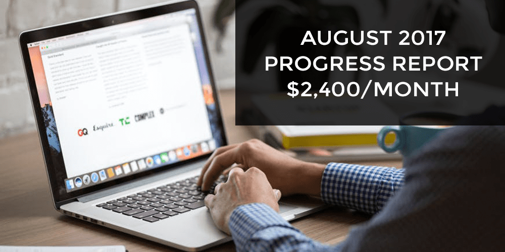August 2017 Progress Report - $2,400/month Passive Income Milestone!