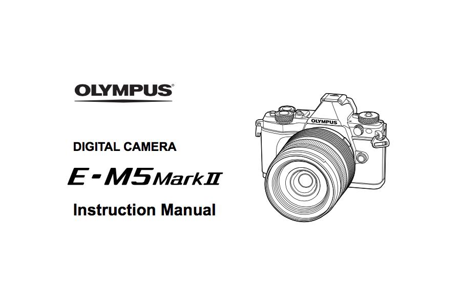 Olympus OM-D E-M5 II Instruction Manual PDF Download