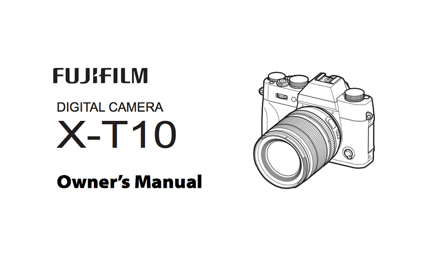 FUJIFILM X-T10 Owner's Manual Available for Download [PDF