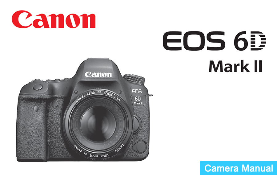 Canon Eos 6d Mark Ii Instruction Or Users Manual Available For